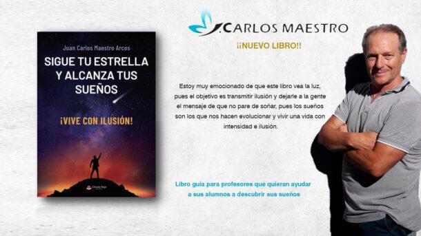 Sigue tu estrella y alcanza tus sueños| libro de Juan Carlos Maestro